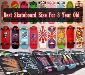 Best skateboard size for 8 year old