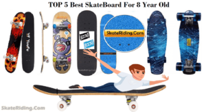 Top 5 Best skateboard for 8 year old Kids