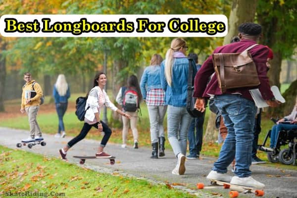best-longboards-for-college-students