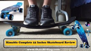 Rimable Complete 22 Inches Skateboard Review 2021
