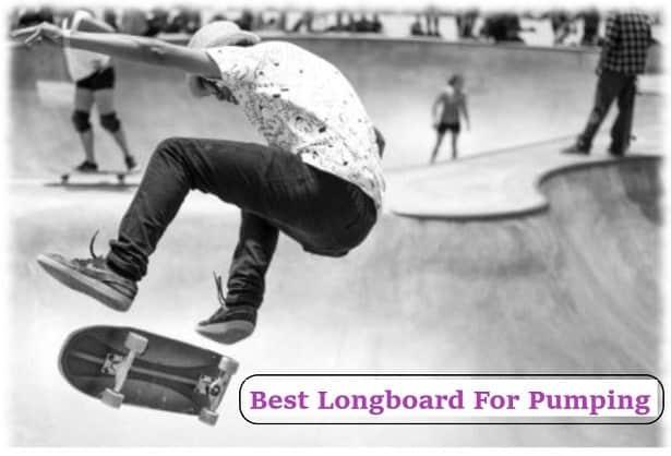 best longboard for pumping